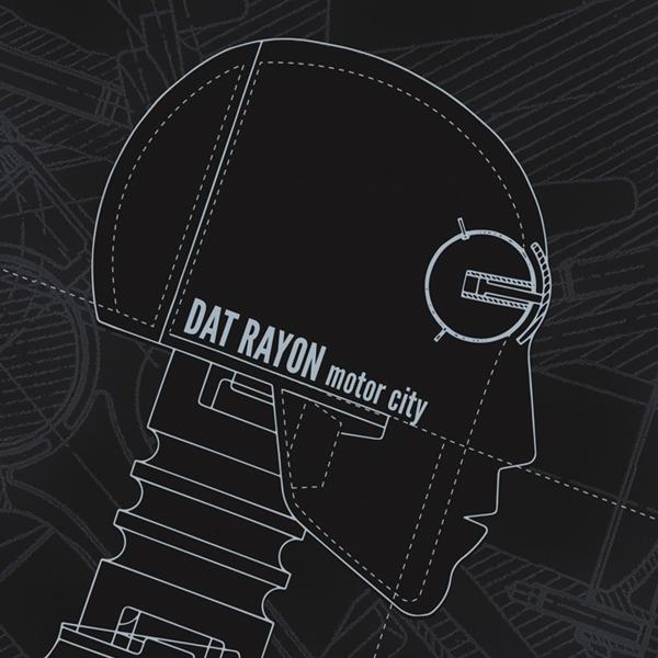 Dat Rayon – Motor City