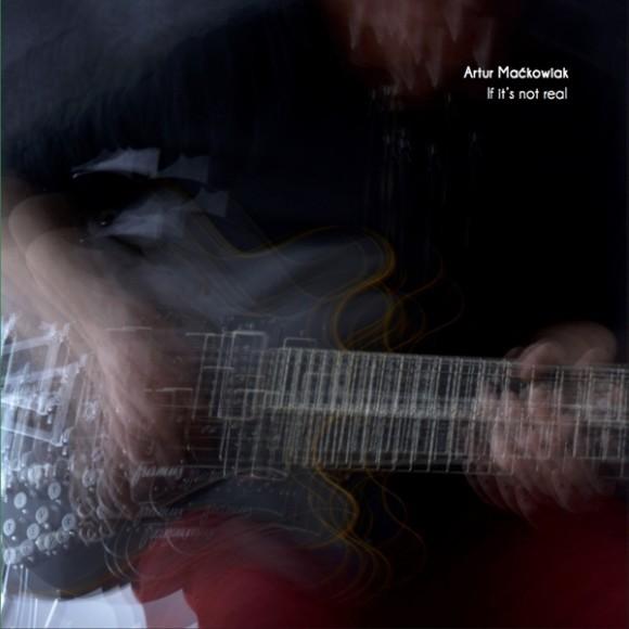 Artur-Maćkowiak-If-Its-Not-Real-580x580