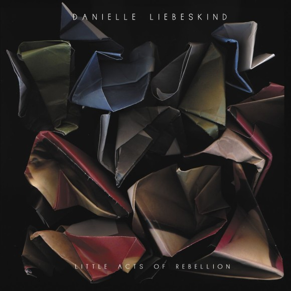 Danielle Liebeskind ‎– Little Acts Of Rebellion