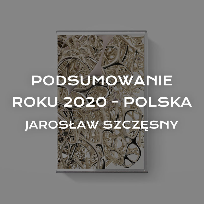 Podsumowanie roku 2020 – Polska – Jarek Szczęsny